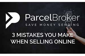 """3 Mistakes You Make When Selling Online - ParcelBroker Blog"