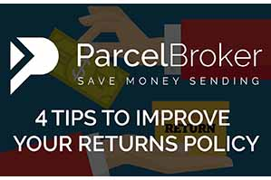 """4 Tips to Improve Your Returns Policy - ParcelBroker Blog"