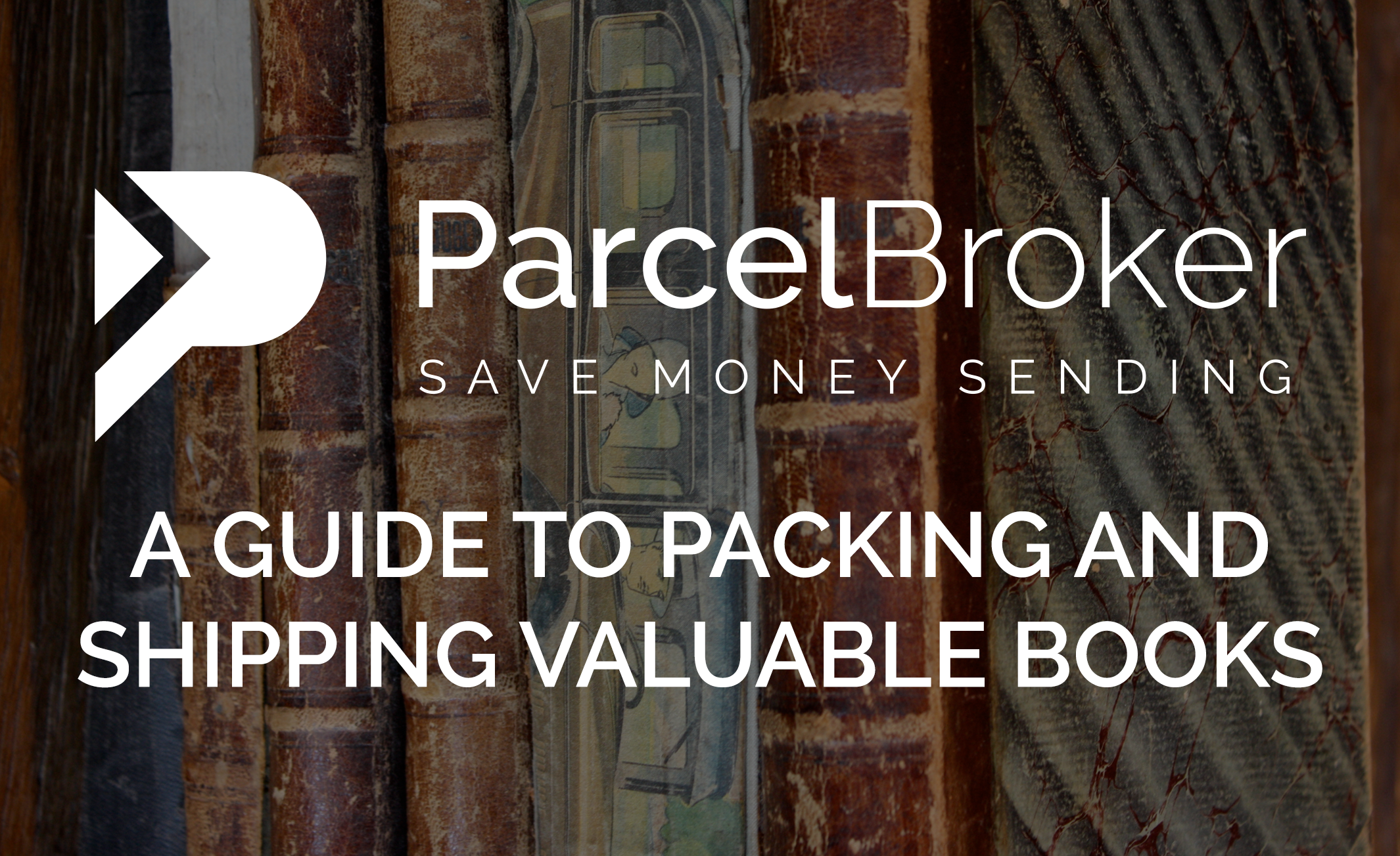 """""""A Guide to Packing and Shipping Valuable Books - ParcelBroker Blog"""