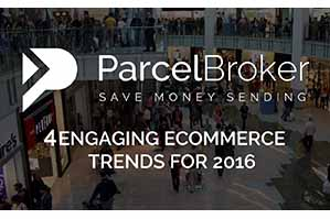 """4 Engaging Ecommerce Trends for 2016 - ParcelBroker Blog"
